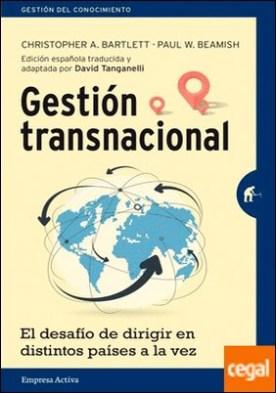 Gestión transnacional . El desafío de dirigir en distintos países a la vez