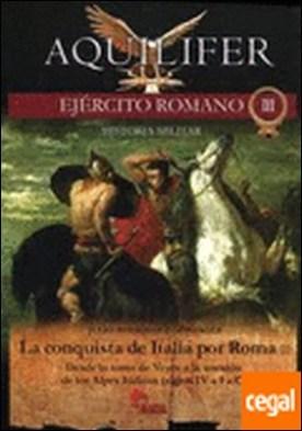 La conquista de Italia por Roma II . desde la toma de Veyes a la anexión de los Alpes Itálicos (siglos IV a I a.C.)