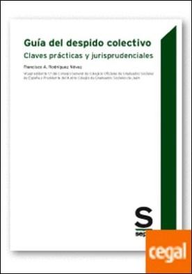 Guía del despido colectivo . Claves prácticas y jurisprudenciales