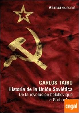 Historia de la Unión Soviética . De la revolución bolchevique a Gorbachov