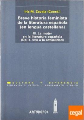 III.Breve historia feminista de la literatura española (en lengua castellana) . (del s. XVIII a la actualidad)