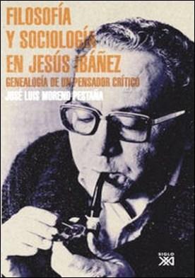 Filosofía y sociología en Jesús Ibáñez. Genealogía de un pensador crítico