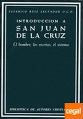 Introducción a San Juan de la Cruz. El hombre, los escritos, el sistema
