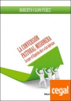 La Conversión Pastoral-Misionera . Lo que el Espíritu dice a las Iglesias