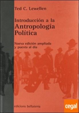 Introducción a la antropología política . Nueva edicion ampliada y puesta al dia