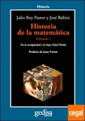 Historia de la matemática. Volumen 1 . De la Antigüedad a la Baja Edad Media
