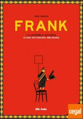 Frank . La increïble història d'una dictadura oblidada