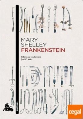 Frankenstein . Introducción y traducción de José C. Vales
