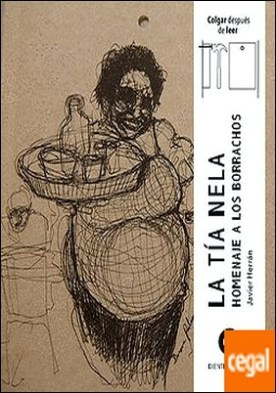 La tía Nela: homenaje a los borrachos por Herrán Gascón, Javier