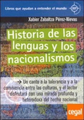 Historia de las lenguas y los nacionalismos . Un canto a la tolerencia y a la convivencia entre las culturas, por Zabaltza Pérez-Nievas, Xabier