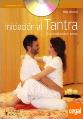 Iniciación al tantra (+DVD) . El camino al éxtasis interior