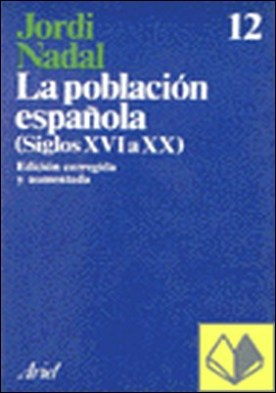La población española . (siglos XVI a XX)