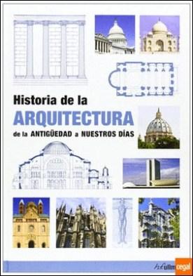 Historia de la arquitectura: de la antiguedad a nuestros dias