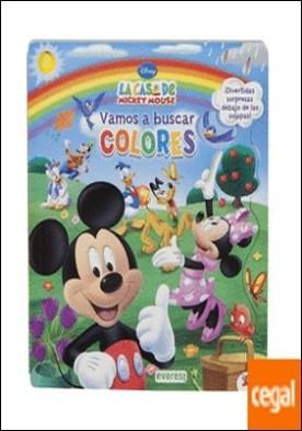 La Casa de Mickey Mouse. Vamos a buscar colores . ¡Divertidas sorpresas debajo de las solapas!