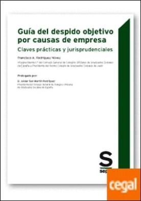 Guía del despido objetivo por causas de empresa . Claves prácticas y jurisprudenciales