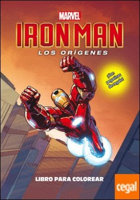 Iron Man. Los orígenes. Libro para colorear . ¡Con pegatinas de regalo!