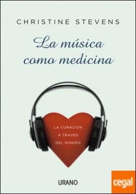 La música como medicina . La curación a través del sonido