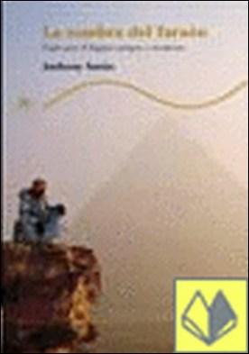 LA SOMBRA DEL FARAÓN . viajes por el Egipto antiguo y moderno