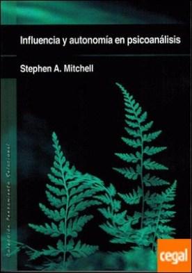 INFLUENCIA Y AUTONOMÍA EN PSICOANÁLISIS por Mitchell, Stephen A. PDF
