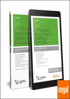 La ejecución de los fondos europeos en España (Papel + e-book) por Fuentetaja Pastor, Jesús A.