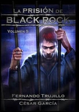 La prisión de Black Rock - Volumen 5 por Fernando Trujillo Sanz César García Muñoz
