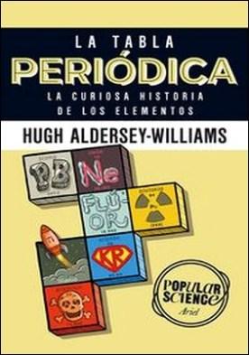 La tabla periódica. La curiosa historia de los elementos
