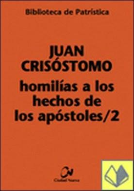 Homilías a los Hechos de los Apóstoles II por Juan Crisóstomo