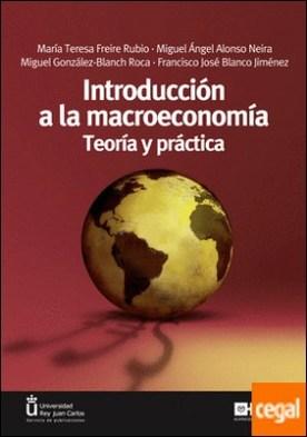Introducción a la macroeconomía . Teoría y práctica