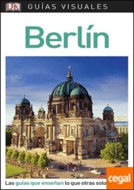 Guía Visual Berlín . Las guías que enseñan lo que otras solo cuentan
