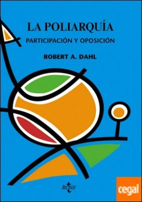 La poliarquía . Participación y oposición