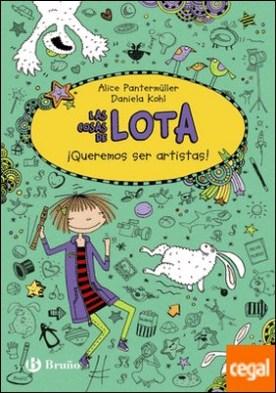Las cosas de LOTA: ¡Queremos ser artistas!