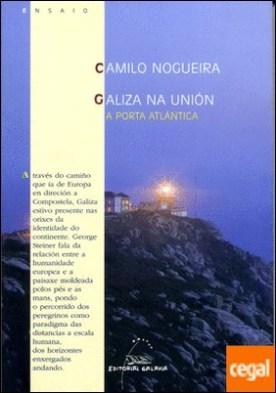 Galiza na Unión . A porta atlántica por Nogueira, Camilo