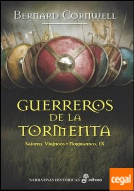 Guerreros de la tormenta (IX) . Sajones, vikingos y normandos