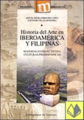 Historia del Arte en Iberoamérica y Filipinas . Materiales didácticos I: Culturas prehispánicas