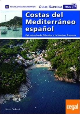 Guías Náuticas Imray. Costas del Mediterraneo español . Del estrecho de Gibraltar a la fontera francesa