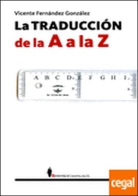 La traducción de la A a la Z por Fernández González, Vicente