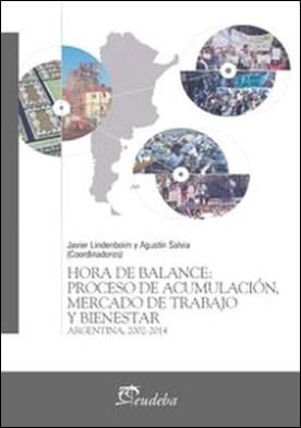Hora de balance: proceso de acumulación, mercado de trabajo y bienestar. Argentina, 2002-2014