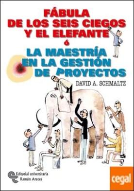 Fábula de los seis ciegos y el elefante o la maestría en la gestión de proyectos