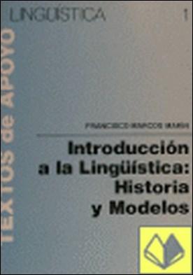 Introducción a la lingüística . historia y modelos