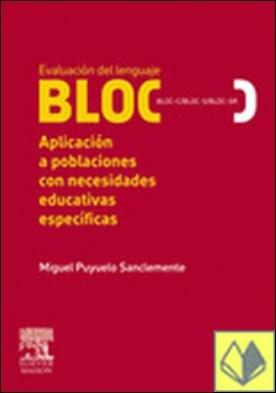 Evaluación del lenguaje BLOC (BLOC-C/BLOC-S/BLOC-SR). Aplicación a poblaciones con necesidades educativas específicas . APLICACIONES A POBLACIONES CON NECESIDADES EDUCATIVAS ESPECIALES