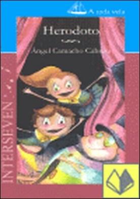 HERODOTO . A TODA VELA 9 por CAMACHO CABRERA, ANGEL