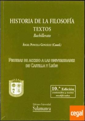 HISTORIA DE LA FILOSOFIA. TEXTOS-BACHILLERATO.10ª EDICION . PRUEBAS DE ACCESO A LAS UNIVERSIDADES DE CASTILLA Y LEON