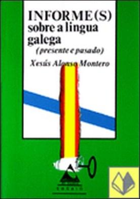 Informe(s) sobre a lingua galega. Presente e pasado
