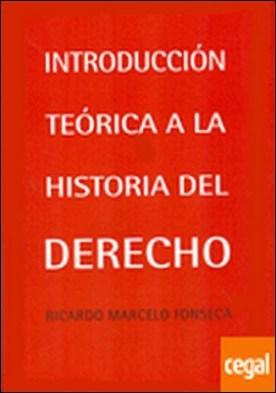 Introducción teórica a la historia del derecho por Fonseca (brasileño), Ricardo Marcelo