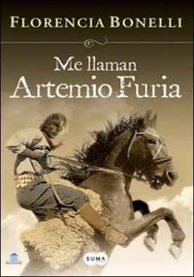 Me llaman Artemio Furia por Florencia Bonelli PDF