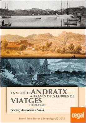 La visió d�Andratx a través dels llibres de viatges (1860-1940)