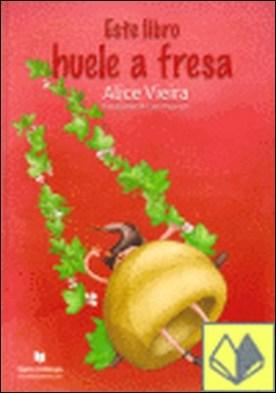 Este libro huele a fresa por Alice Vieira PDF