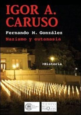 Igor A. Caruso. Nazismo y eutanasia