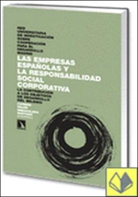 LAS EMPRESAS ESPAÑOLAS Y LA RESPONSABILIDAD SOCIAL . CORPORATIVA. LA CONTRIBUCIÓN A LOS OBJETIVOS DE DESARROLLO DEL MILENIO