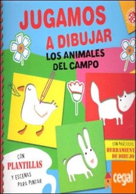 JUGAMOS A DIBUJAR, LOS ANIMALES DEL CAMPO por Mantegazza, Giovanna